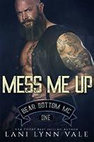 Mess Me Up (Bear Bottom Guardians MC, #1)