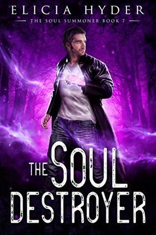 The Soul Destroyer by Elicia Hyder