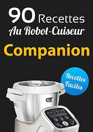 Livre 90 Recettes Au Robot Cuiseur Companion Sortez Votre