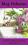 An Aunt's Assistance: A Pride and Prejudice Variation (A Season of Misunderstanding Book 3)