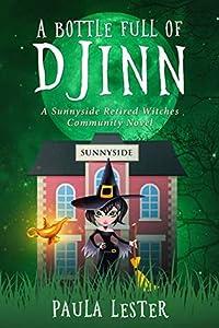A Bottle Full of Djinn (Sunnyside Retired Witches Community #1)