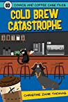 Cold Brew Catastrophe (Comics and Coffee Case Files, #3)