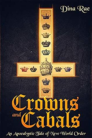 Crowns and Cabals: An Apocalyptic Tale of New World Order
