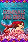 Criminals and Coral