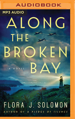Along the Broken Bay by Flora J  Solomon