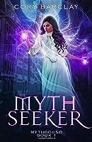 The Myth Seeker (Mythbound) (Volume 1)