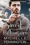 Saved by the Billionaire (Rich and Famous Romance, #3)