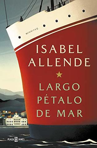 Largo pétalo de mar [Long Sea Petal] - Isabel Allende