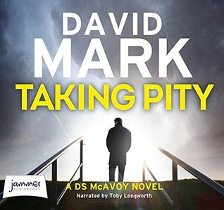 Taking Pity: 4 (DS Aector McAvoy) (Unabridged Audiobook)