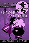 Charmed Offense (Spellbound Ever After Paranormal Cozy Mystery, #4)