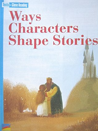 Texts for Close Reading Grade 3 Unit 2 Ways Characters Shape Stories