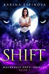 Shift (Mackenzie Grey: Origins, #1)