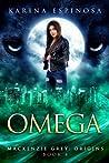 Omega (Mackenzie Grey: Origins #4)