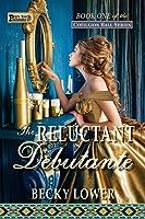 The Reluctant Debutante (Cotillion Ball Saga, #1)