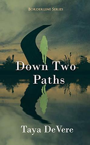 Down Two Paths (Borderline Book 2)