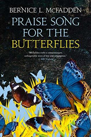 Praise Song for the Butterflies by Bernice L  McFadden