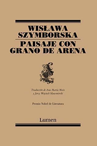 Paisaje con grano de arena by Wisława Szymborska