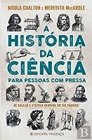 A História da Ciência para Pessoas com Pressa
