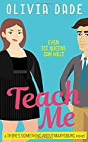 Teach Me (There's Something About Marysburg, #1)