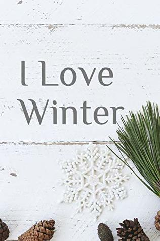 I Love Winter: Journal notebook with 6 index pages of the