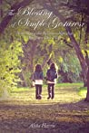 The Blessing of Simple Gestures: Nourishing The Relationships That Brighten Our Days