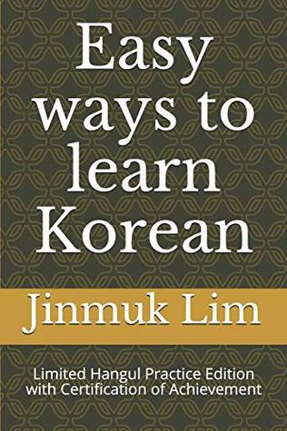 Easy ways to learn Korean: Limited Hangul Practice Edition with Certification of Achievement
