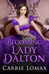 Becoming Lady Dalton (London Scandals, #2)