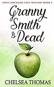 Granny Smith is Dead (Apple Orchard Cozy #5)