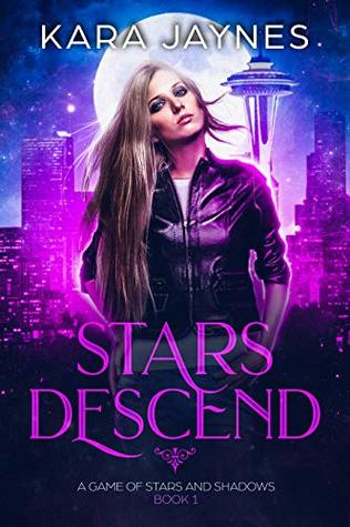 Stars Descend by Kara Jaynes