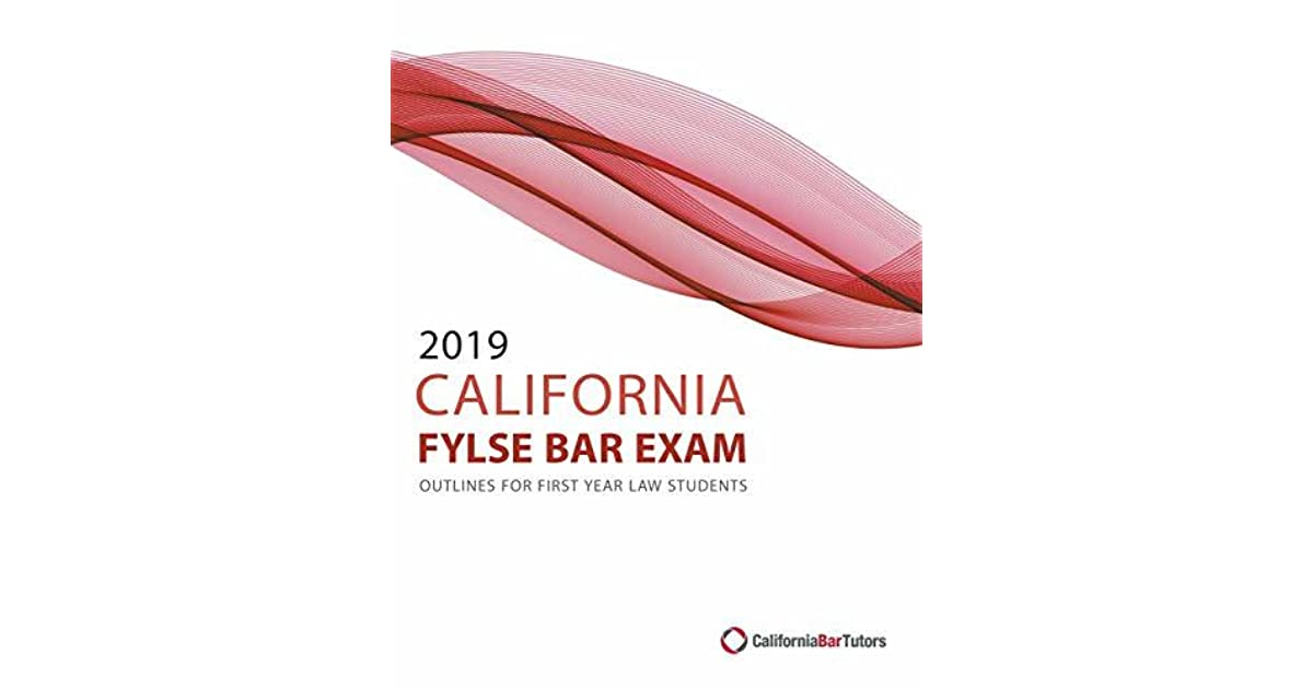 2019 California Baby Bar Exam Outlines For First Year Law Students