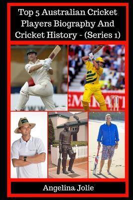 Top 5 Australian Cricket Players Biography and Cricket History - (Series 1): (gilchrist, Hayden, Bradman, Waugh, Michael Bevan)