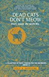 Dead Cats Don't Meow - Don't waste the ninth life