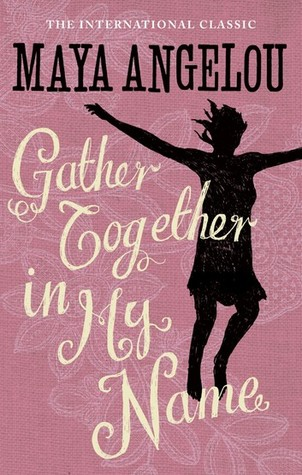 Gather Together in My Name (Maya Angelou's Autobiography, #2)