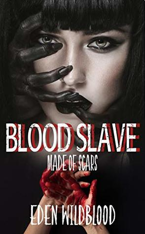 Blood Slave: Made of Scars