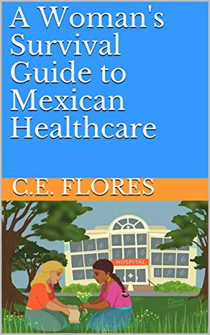 A Woman's Survival Guide to Mexican Healthcare