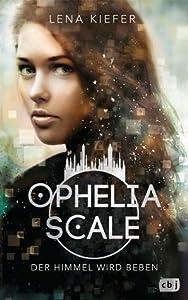 Der Himmel wird beben (Ophelia Scale, #2)