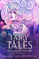 Fairy Tales and Space Dreams