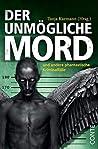 Der unmögliche Mord und andere phantastische Kriminalfäll