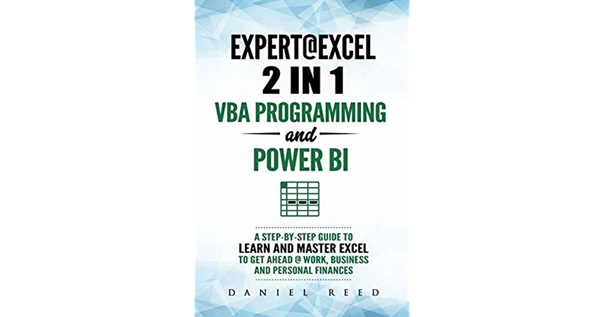 Business And Personal Finances A Step-By-Step Guide To Learn And Master Excel VBA Programming To Get Ahead @ Work Expert @ Excel VBA Programming