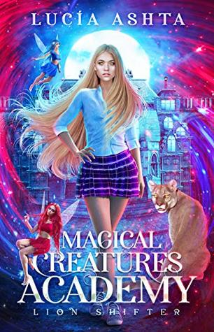 Lion Shifter (Magical Creatures Academy #2)