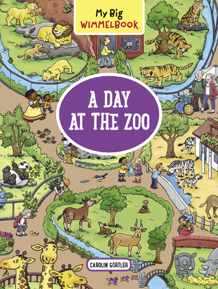 My Big Wimmelbook—A Day at the Zoo by Carolin Gortler