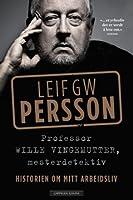 Professor Wille Vingemutter, mesterdetektiv: Historien om mitt arbeidsliv