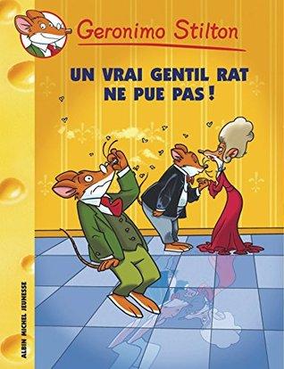 Un vrai gentil rat ne pue pas ! (Geronimo Stilton - Romans)
