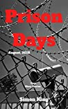 Prison Days: True Diary Entries by a Maximum Security Prison Officer, August, 2018