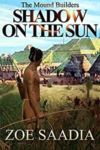 Shadow on the Sun (The Mound Builders Book 1)