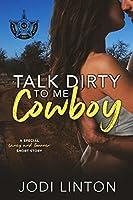 Talk Dirty To Me, Cowboy ((Deputy Laney Briggs/ Texas Ranger) Book 5)