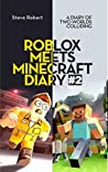 Roblox Meets Minecraft Diary #2: A Diary of Two Worlds Colliding