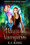 Dawn of Vampires (Shaded Falls, #3)