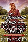 A Tormented Bride for the Courageous Cowboy
