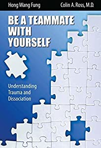 Be A Teammate With Yourself: Understanding Trauma and Dissociation